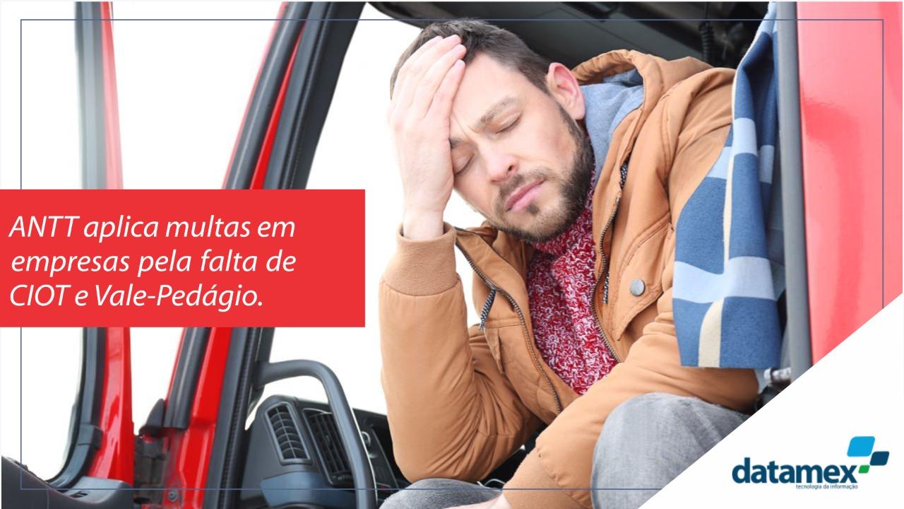 ANTT multa empresas pela falta de CIOT e Vale-Pedágio